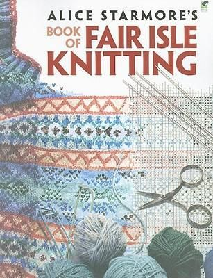 A-noted-designer-from-the-region-of-Scotlands-Fair-Isle-explores-the-history-and-techniques-of-this-distinctive-stranded-color-knitting-style-and-provides-copious-illustrated-instructions-for-14-original-knitwear-designs