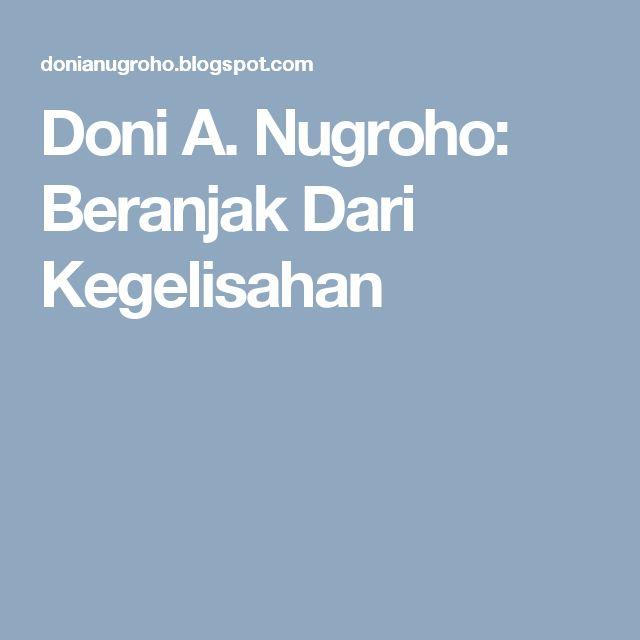 Doni A. Nugroho: Beranjak Dari Kegelisahan