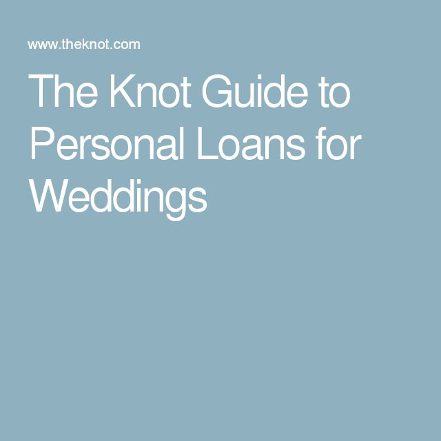 The Knot Guide to Personal Loans for Weddings