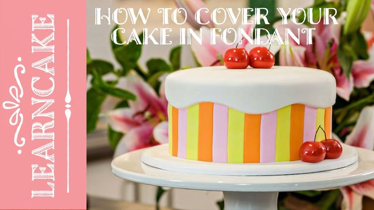 How to Cover Your Cake with Fondant