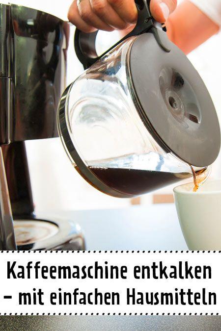 Kaffeemaschine Entkalken Hygienisch Sauber Durch Hausmittel Tips