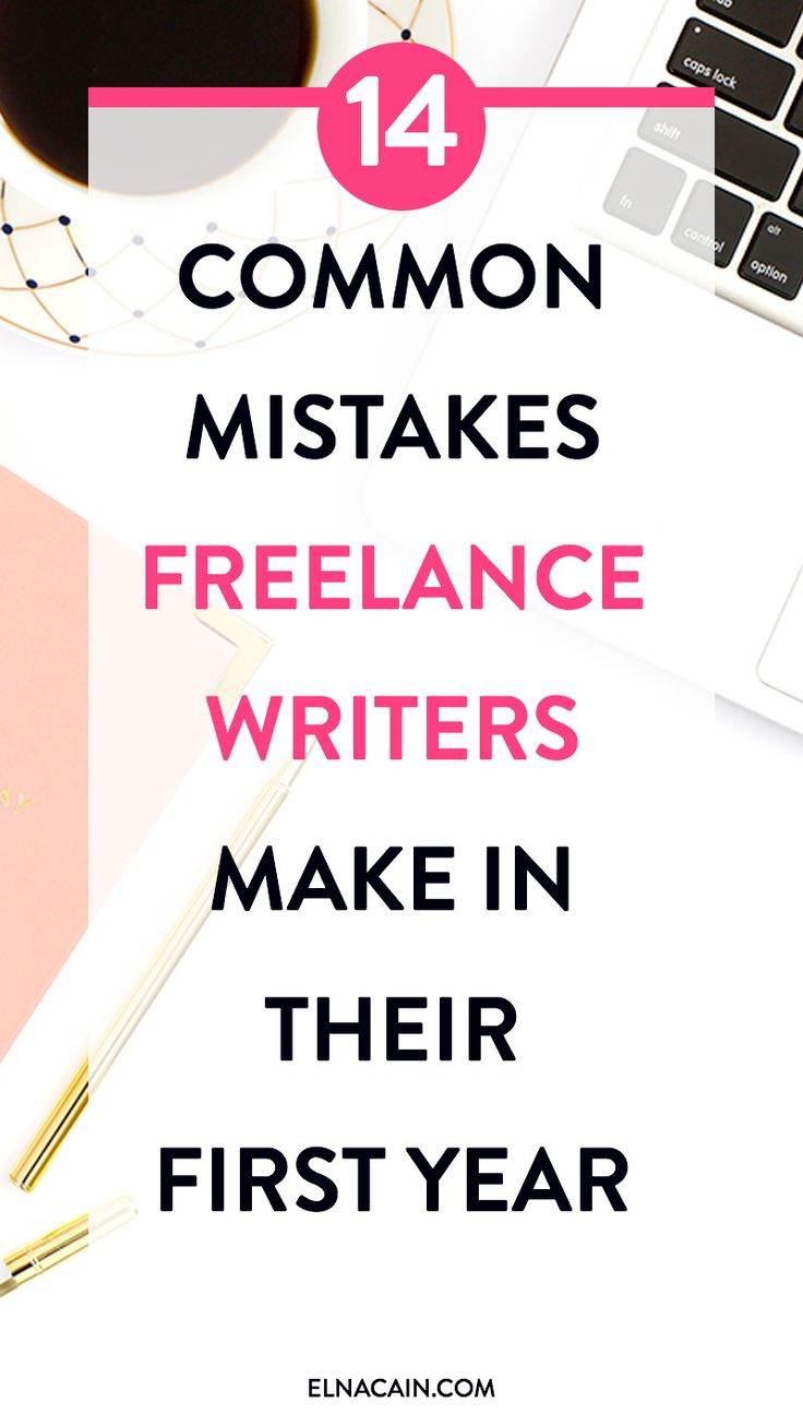 14 Common Mistakes Freelance Writers Make in Their First Year