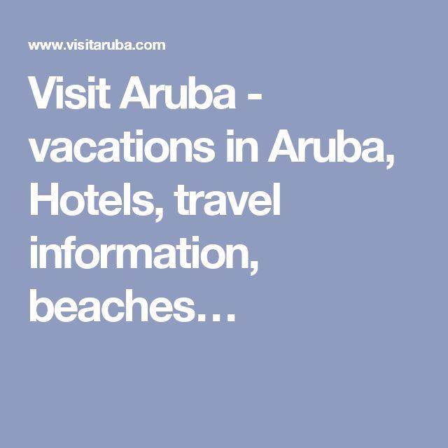 Visit Aruba - vacations in Aruba, Hotels, travel information, beaches…