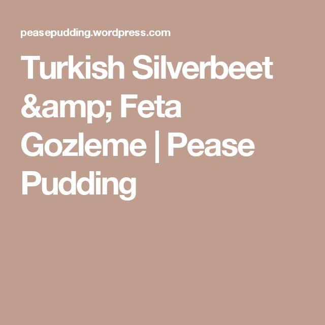 Turkish Silverbeet & Feta Gozleme   Pease Pudding