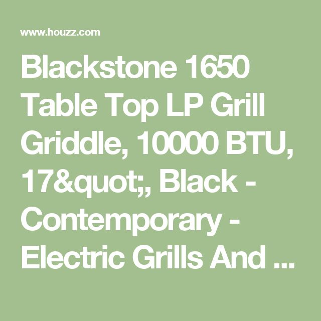 """Blackstone 1650 Table Top LP Grill Griddle, 10000 BTU, 17"""", Black - Contemporary - Electric Grills And Skillets - by Life and Home"""