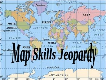 Map Skills Review Jeopardy - stuff you just need to know!