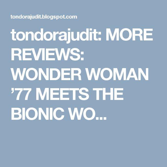 tondorajudit: MORE REVIEWS: WONDER WOMAN '77 MEETS THE BIONIC WO...