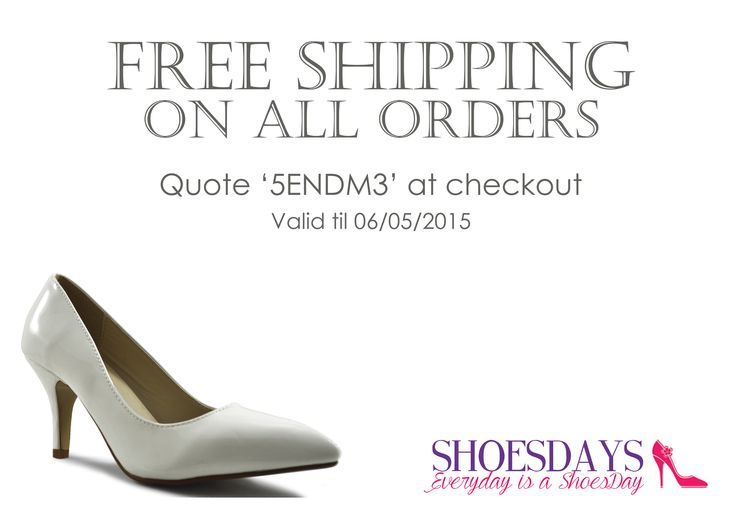 Bank holiday goodies...new shoes are always needed. Enjoy a free shipping offer today. Quote '5ENDM3' at checkout