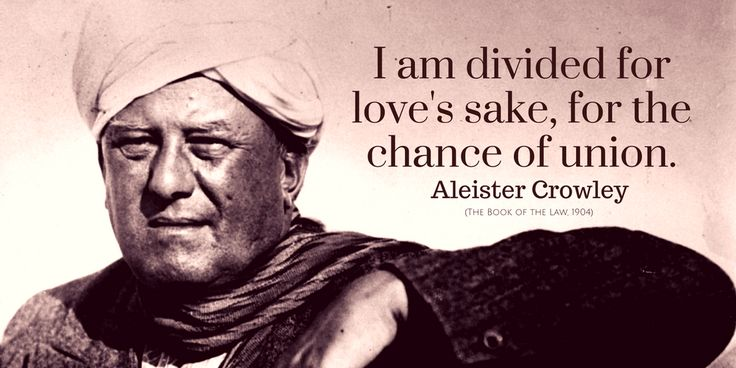 Aleister Crowley Quote: I am divided for love's sake, for the chance of union