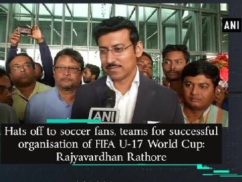 awesome Hats off to soccer fans, teams for  FIFA U-17 World Cup: Rajyavardhan Rathore - ANI News  Kolkata (West Bengal), Oct 28 (ANI): Minister of State (Independent Charge) for Youth Affairs and Sports, Rajyavardhan Rathore, on Saturday, lauded ...