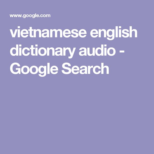 vietnamese english dictionary audio - Google Search