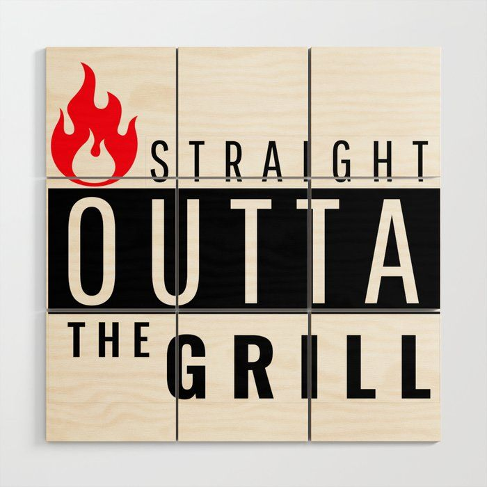 Straight Outta The Grill Wood Wall Art Wood Wall Art Wood Wall Wall Art