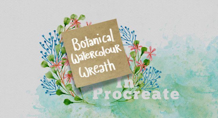 Botanical Watercolor Wreath In Procreate Tutorial By Abbie Nurse