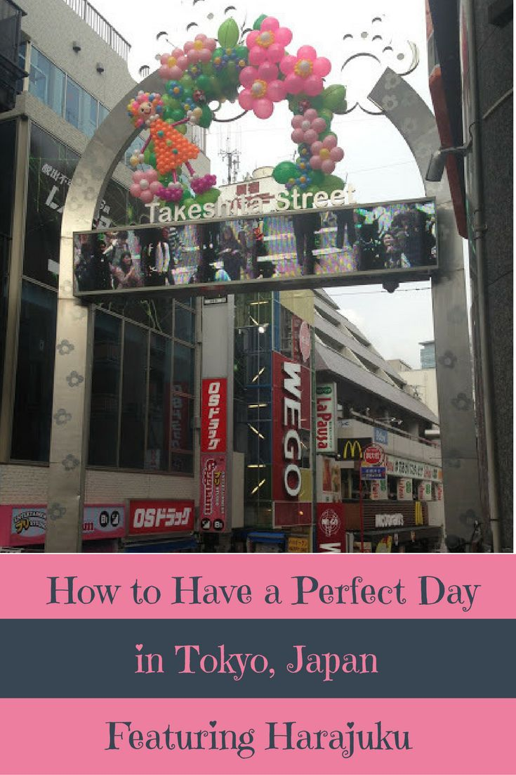 How to Have a Perfect Day in Tokyo Featuring Harajuku