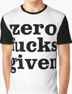 Zero Fucks Given Black Graphic T-Shirt
