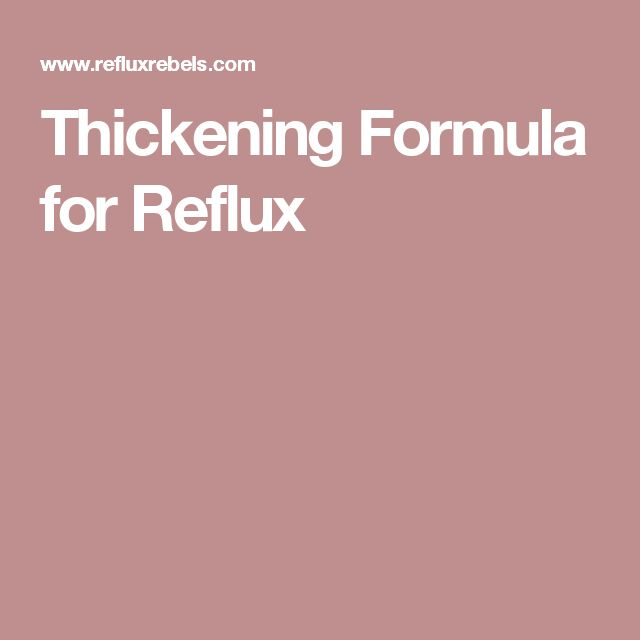 Thickening Formula for Reflux