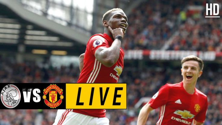 Ajax vs Manchester United LIVE - May 24, 2017