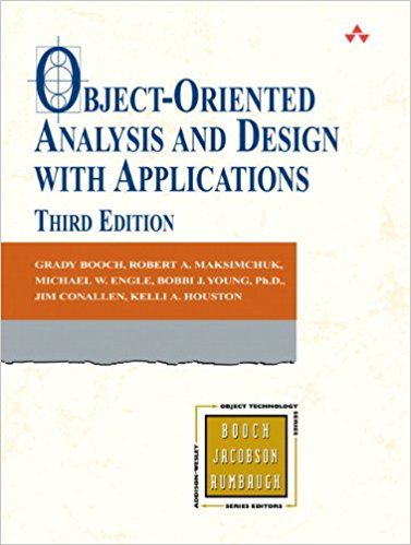 Object-Oriented Analysis and Design with Applications (3rd Edition): Grady Booch, Robert A. Maksimchuk, Michael W. Engle, Bobbi J. Young, Jim Conallen, Kelli A. Houston: 9780201895513: Amazon.com: Books