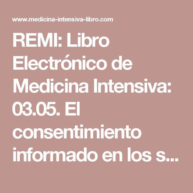 REMI: Libro Electrónico de Medicina Intensiva: 03.05. El consentimiento informado en los servicios de Medicina Intensiva
