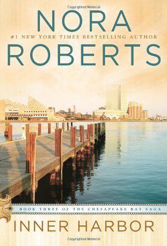 Inner Harbor: Book Three of the Chesapeake Bay Saga by Roberts, Nora Reprint edition (2013) Paperback by Nora Roberts, http://www.amazon.ca/dp/B00HS8PYQM/ref=cm_sw_r_pi_dp_U4U3sb1WERN42