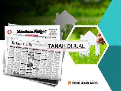 Pasang iklan baris Tanah Dijual di koran Kedaulatan Rakyat Jogja, Kirim Materi Iklan ke 085643384005 (SMS/WA)