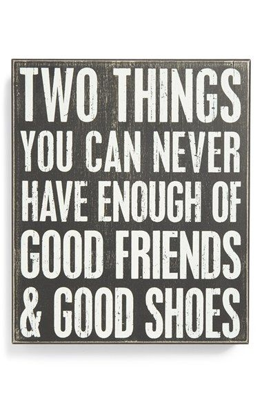 Free shipping and returns on PRIMITIVES BY KATHY 'Two Things You Can Never Have Enough of - Good Friends & Good Shoes' Box Sign at Nordstrom.com. A feel-good slogan is displayed on a charming box sign with smooth edges and a distressed front. Whether you put it on a shelf, hang it by your desk or stand it on the floor, it's sure to add character to your home.
