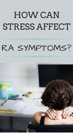The Link Between Stress and Rheumatoid Arthritis