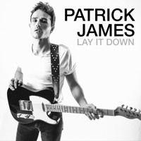 Lay It Down // Patrick James