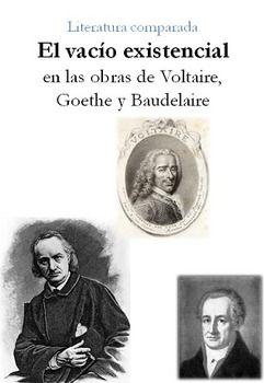 Literatura Comparada: El vacío existencial en Voltaire, Goethe, Baudelaire. Cándido, Fausto, Las flores del mal