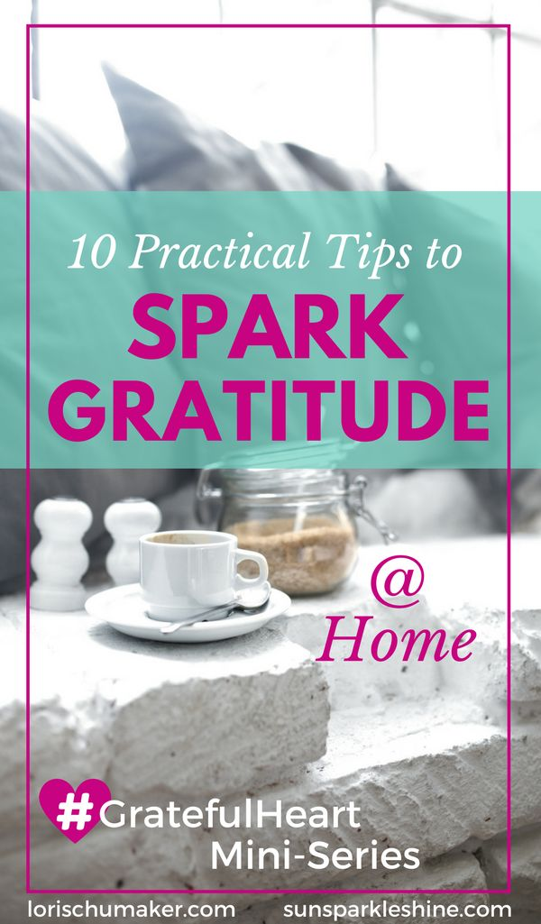 Love begins at home and gratitude is a very practical expression of love. Here 10 practical tips on how to practise gratitude at home. #GratefulHeart Series