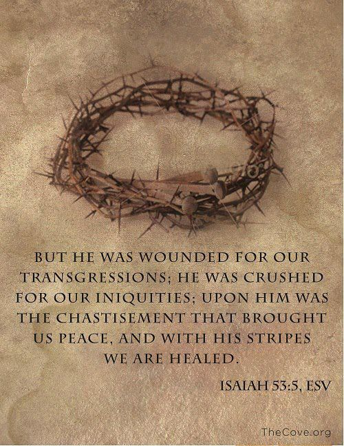"Good Friday reflections on the suffering of the Lord Jesus Christ--""He was wounded for our transgressions..."":"