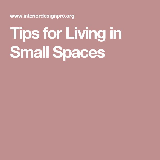 Tips for Living in Small Spaces