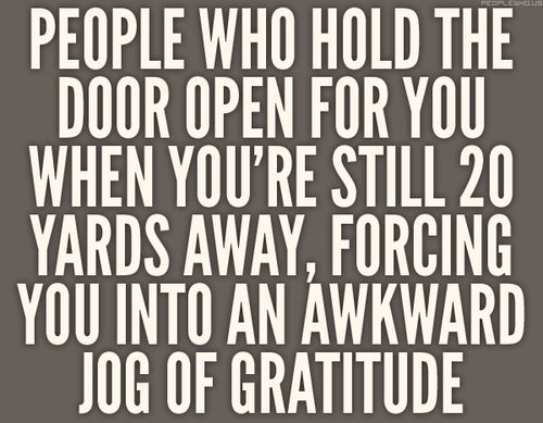 And you weren't even going to walk through the door...