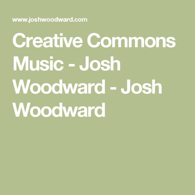 Creative Commons Music - Josh Woodward - Josh Woodward