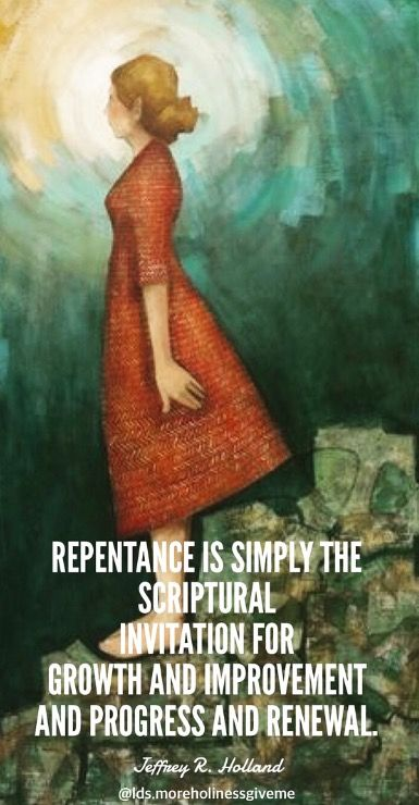 #ldsquotes #repentance #growth #improvement #progress #renewal #caitlinconnolly #elderholland #humbleseekersofhappiness