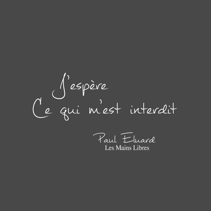 J'espère ce qui m'est interdit - Paul Eluard dans Les mains libres