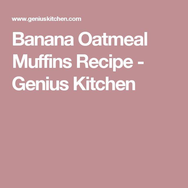 Banana Oatmeal Muffins Recipe - Genius Kitchen