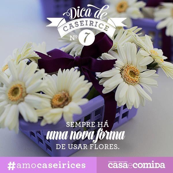 Sempre há uma nova forma de usar flores #amocaseirices http://revistacasaecomida.com.br/