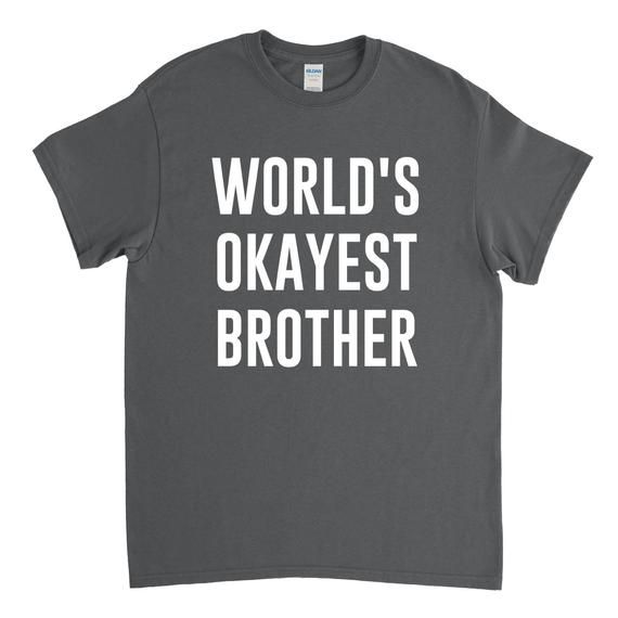 4640c5bd Brother Shirt - Brother Gift - Funny Brother Shirt - World's Okayest  Brother - Gift for Brother - Br in 2019 | Products | Funny dad shirts, Dad  to be shirts ...