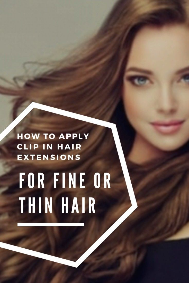 How To Apply Clip In Hair Extensions For Fine Or Thin Clip In Hair Extensions Hairstyles For Thin Hair Hair Solutions