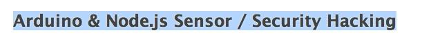 Arduino & Node.js Sensor / Security Hacking