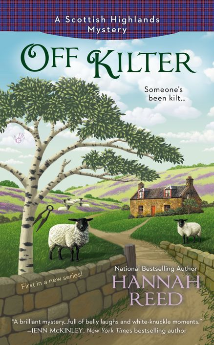 OFF KILTER by Hannah Reed -- National bestselling author brings mystery lovers the first in a brand-new series, in which a young writer finds herself swept up in a murder amidst the glens and lochs of the Scottish Highlands…