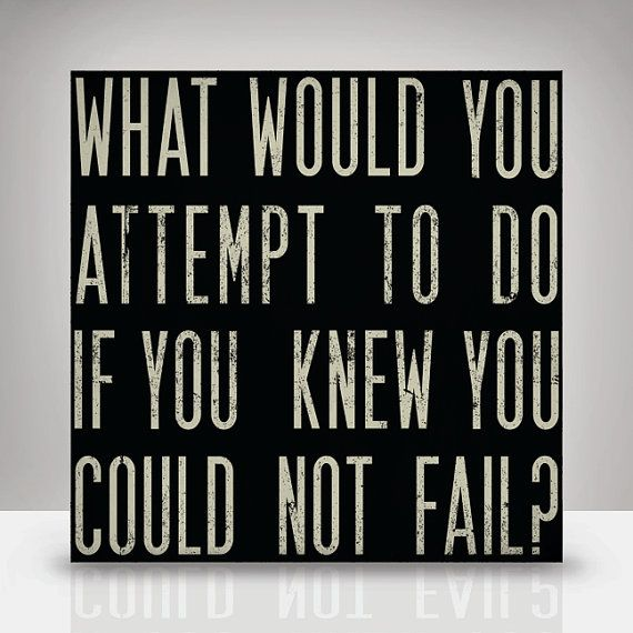 """""""What would you attempt if you knew you could not fail?"""" #quotes"""