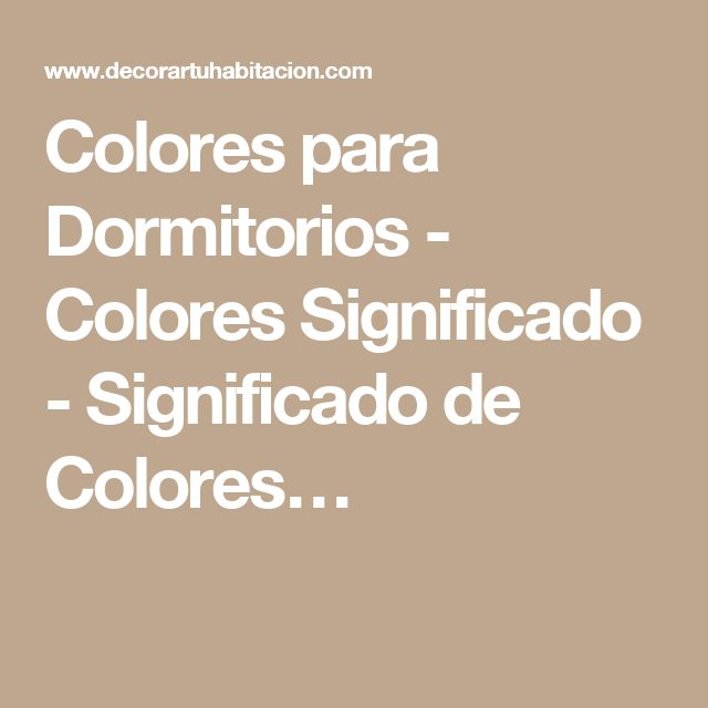 1000 ideas about colores para dormitorio on pinterest for Significado d living room
