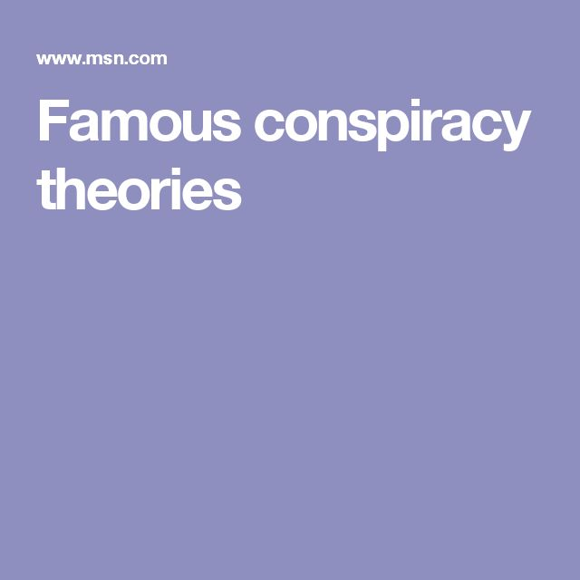Famous conspiracy theories