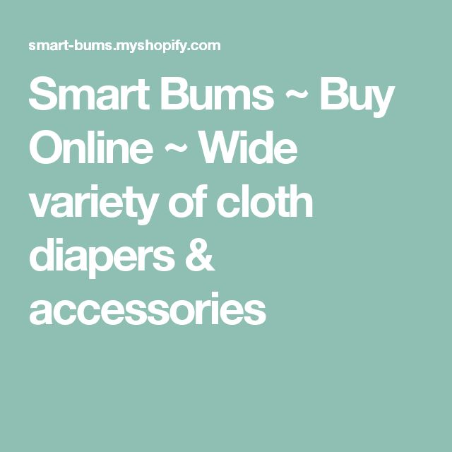 Smart Bums ~ Buy Online ~ Wide variety of cloth diapers & accessories