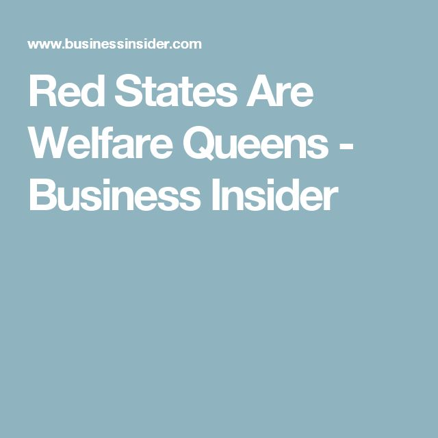 Red States Are Welfare Queens - Business Insider