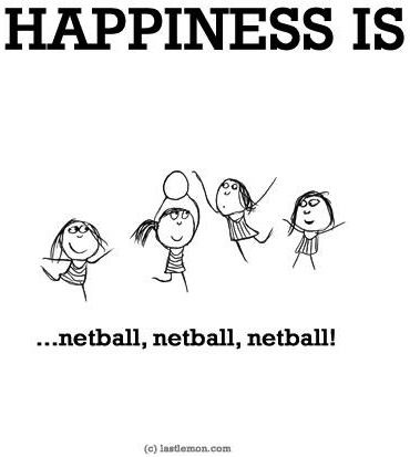 """Happiness is...netball"" quote via www.LastLemon.com"