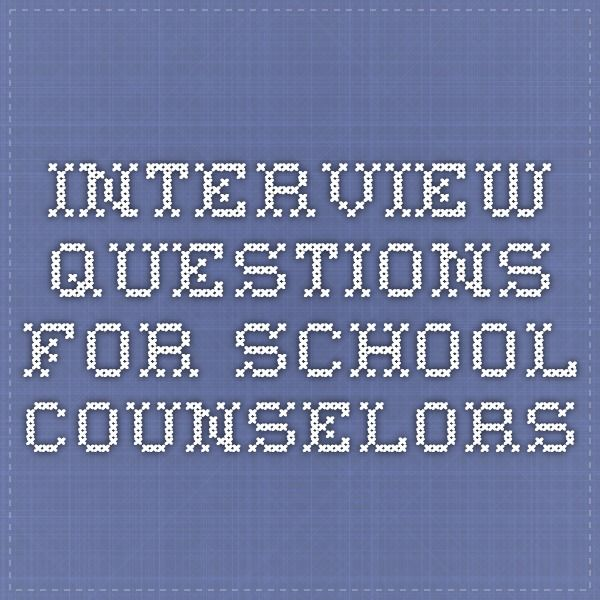 Interview Questions for school counselors