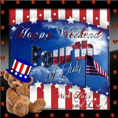 4Th of July/Happy Fourth of July section. Wish anyone a Happy 4th of July Weekend with Hugs and Love! Permalink : http://www.123greetings.com/events/fourth_of_july/wishes/happy_weekend.html